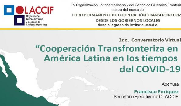 """2do. Conversatorio Virtual """"Cooperación Transfronteriza en América Latina en los tiempos del COVID-19"""""""